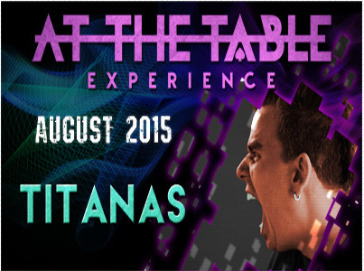 2015 At the Table Live Lecture starring Titanas (Download)