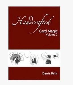 Denis Behr Handcrafted Card Magic vol.2 (PDF Download)