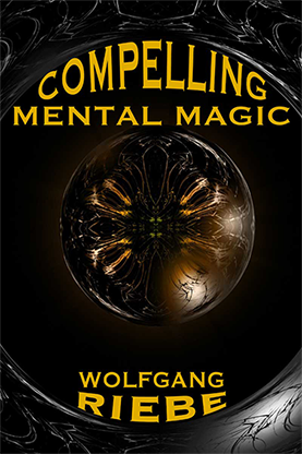 Compelling Mental Magic by Wolfgang Riebe (DRM Protected Ebook Download)