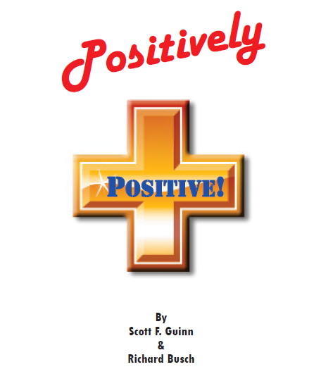 Positively Positive by Scott F. Guinn & Richard Busch