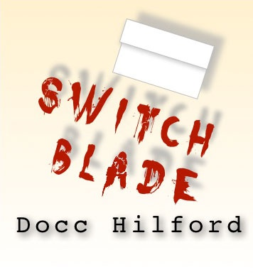 Switchblade by Docc Hilford only video download