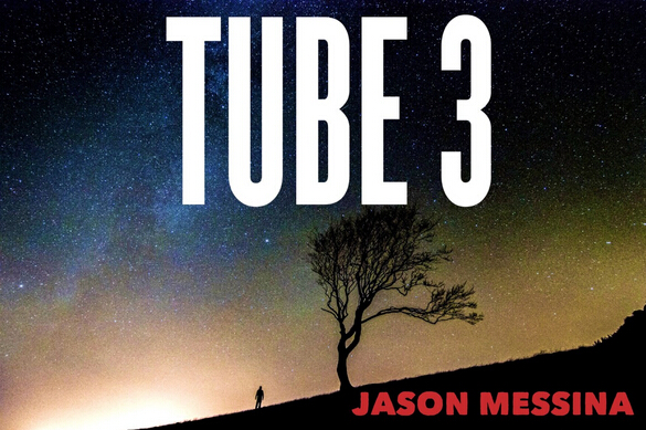 TUBE 3 BY Jason Messina (PDF Download)
