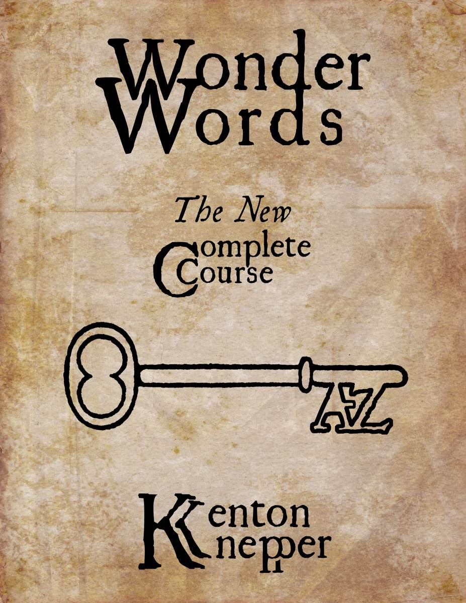 Kenton Knepper - Wonder Words(1-3) The Complete Course Videos + Audios + PDFs