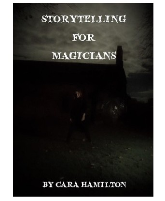 Cara Hamilton - Storytelling for Magicians (Highly recommended)