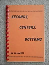 Edward Marlo - Seconds, Centers and Bottoms