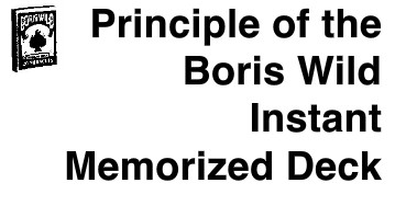 Boris Wild - Principle of the Boris Wild Instant Memorized Deck
