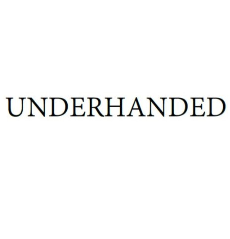 Underhanded By Atlas Brookings and Joshua