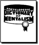 Encyclopedic Dictionary of Mentalism - Volume 1