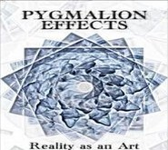 Aaron Alexander - Pygmalion Effects -- Reality as an Art