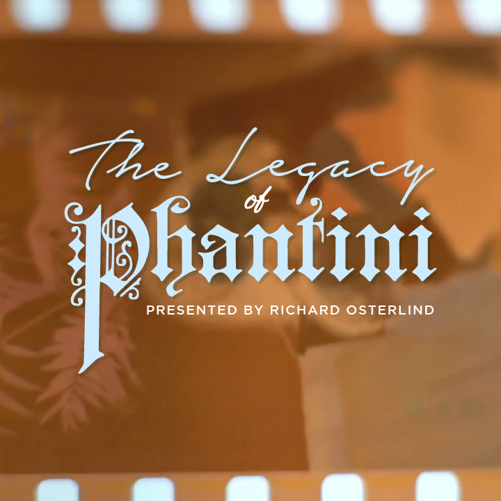 The Legacy of Phantini with Richard Osterlind