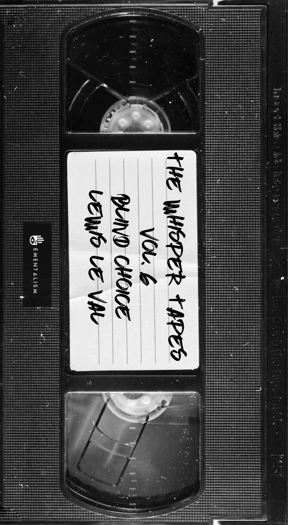 The Whisper Tapes Vol 6 Blind Choice by Lewis Le Val