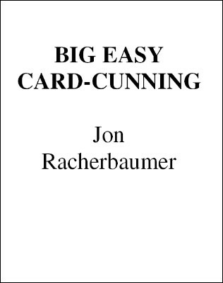 Jon Racherbaumer - Big Easy Card Cunning (1994) PDF