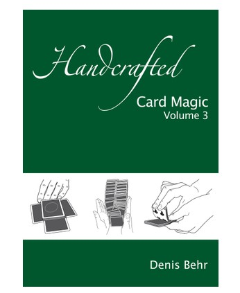 Denis Behr - Handcrafted Card Magic volume 3 PDF