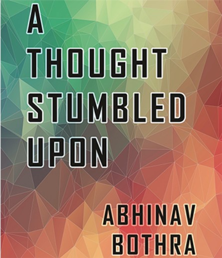 A Thought Stumbled Upon by Abhinav Bothra