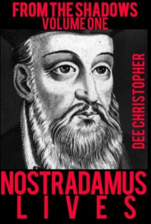From the Shadows Vol 1 Nostradamus Lives by Dee Christopher (video + PDF download)