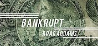 Bankrupt by Brad Addams (Video Download)