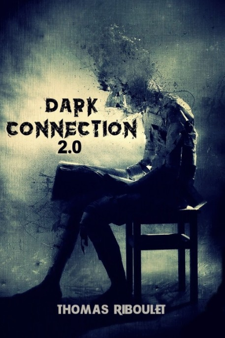 Dark Connection 2.0 by Thomas Riboulet PDF