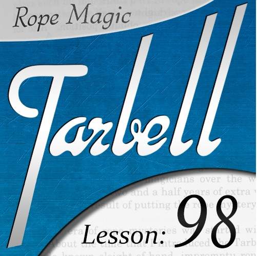 Tarbell 98 - Rope Magic by Dan Harlan