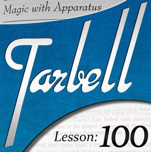 Tarbell 100 - Magic with Apparatus by Dan Harlan