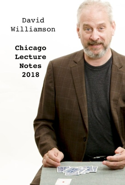 Chicago Lecture Notes 2018 by David Williamson (Video Download)