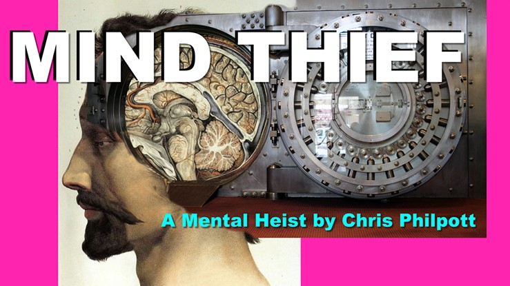 Mind Thief by Chris Philpott (Video + PDF + JPEG artwork all files)