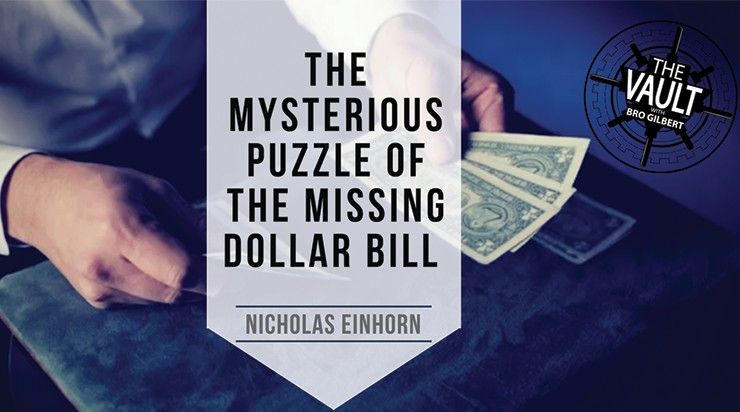 The Vault - The Mysterious Puzzle of the Missing Dollar Bill by Nicholas Einhorn (Video Download)