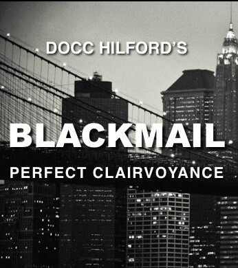 Blackmail by Docc Hilford (Video + PDF + Bonus Video)