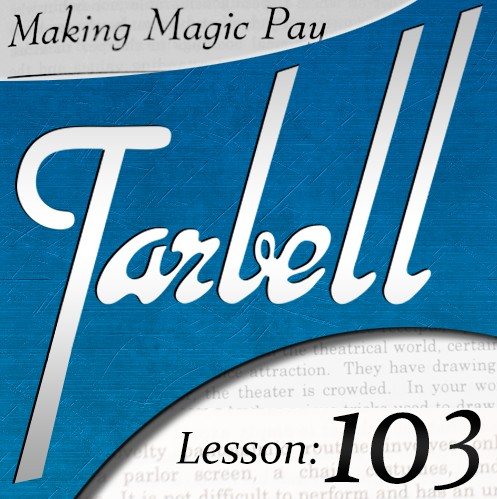Tarbell 103 - Making Magic Pay by Dan Harlan