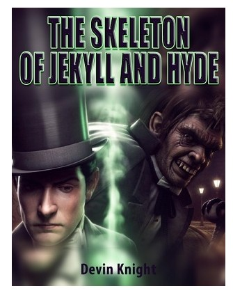 Devin Knight - The Skeleton of Jekyll and Hyde PDF