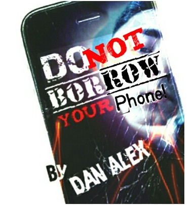 Dan Alex - Do Not Borrow Your Phone (Video Download)