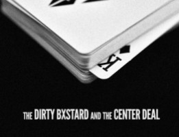 Daniel Madison - The Dirty Bxtard and The Center Deal