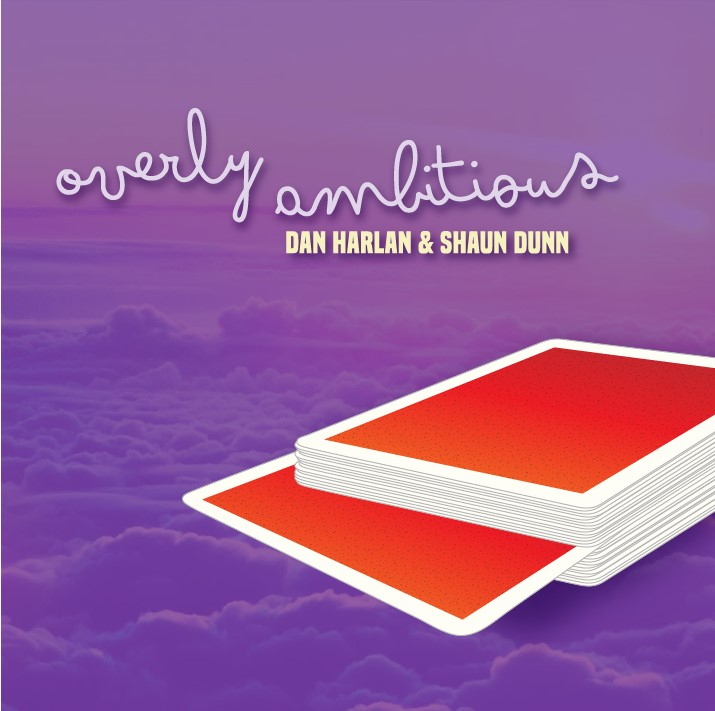 Overly Ambitious by Dan Harlan & Shaun Dunn (Video Download)