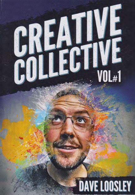 Creative Collective Vol 1 by Dave Loosley (PDF Download)