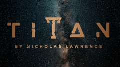 Titan by Nicholas Lawrence (Video Download)