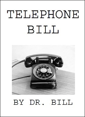 Telephone Bill by Dr. Bill (PDF Instant Download)