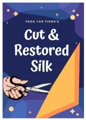 Cut & Restored Silk By Phoa Yan Tiong (PDF Download)