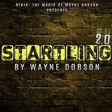 Startling 2.0 by Wayne Dobson (MP4 Video Download)