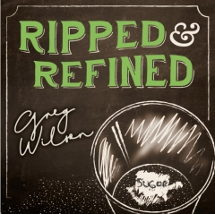 Ripped and Refined by Gregory Wilson & David Gripenwaldt