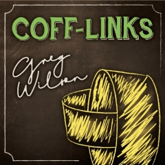 Coff-Links by Gregory Wilson & David Gripenwaldt (MP4 Video Download)