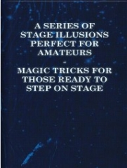 A Series of Stage Illusions Perfect for Amateurs (PDF Download)