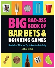 Big Bad-Ass Book of Bar Bets and Drinking Games by Jordana Tusman (PDF Download)