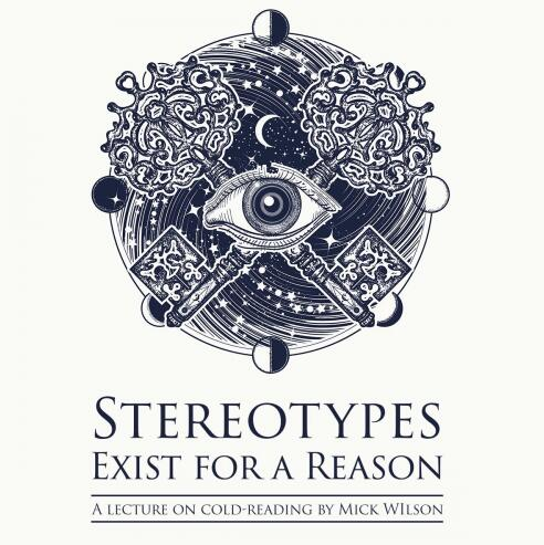 Stereotypes Exist for a Reason by Mick Wilson (Video + PDFs Full Download)