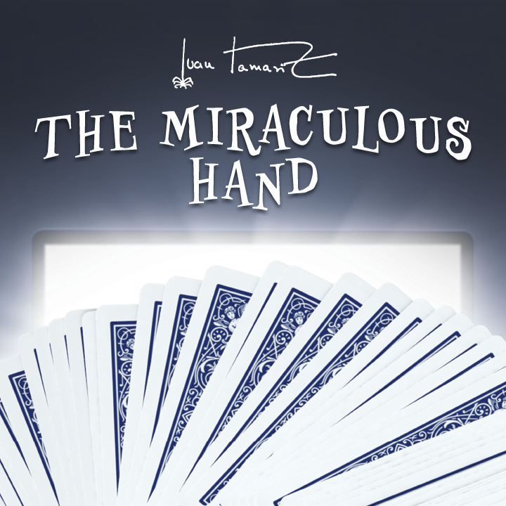 The Miraculous Hand by Juan Tamariz (Presented by Dan Harlan)