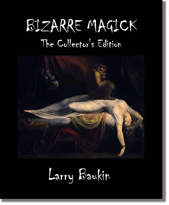 Bizarre Magick: The Collector's Edition by Larry Baukin