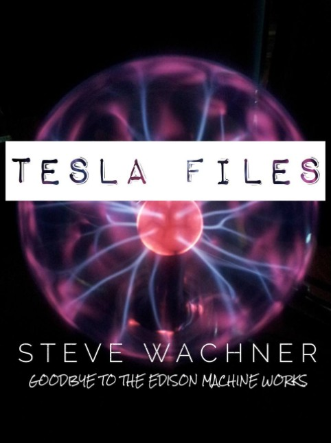 Tesla Files by Steve Wachner