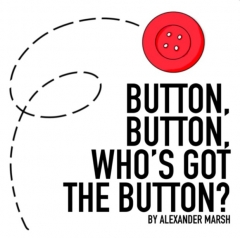 Button, Button, Who's Got The Button? By Alexander Marsh