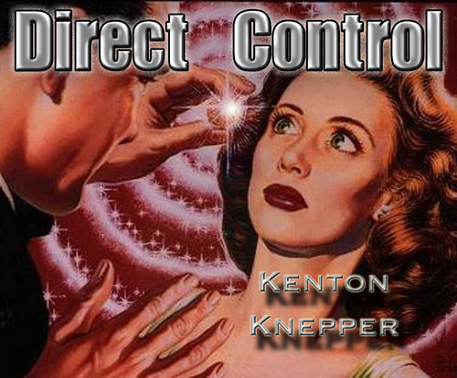 Kenton Knepper - Direct Control (PDF + Video Full Download)