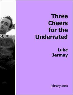Luke Jermay - Three Cheers For The Underrated