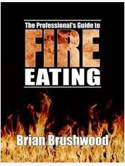 Brian Brushwood - Professionals Guide to Fire Eating