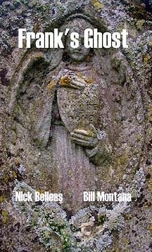 Nick Belleas and Bill Montana - Frank's Ghost